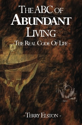 The ABC of Abundant Living By Terry Elston