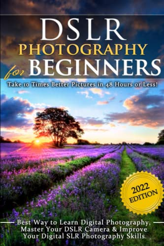 DSLR Photography for Beginners By Brian Black