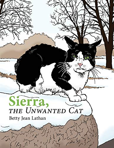 Sierra, the Unwanted Cat by Betty Jean Lathan