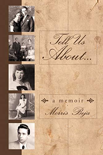Tell Us About ... A Memoir By Morris Beja