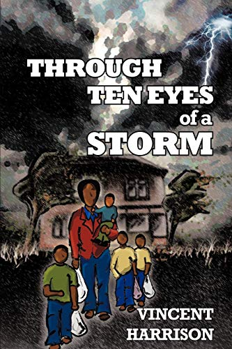 Through Ten Eyes of a Storm By Vincent Harrison