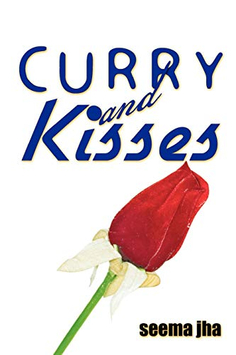 Curry and Kisses By Seema Jha
