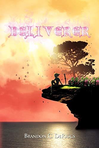 Deliverer By Brandon C Deriggs