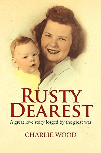 Rusty Dearest By Charlie Wood