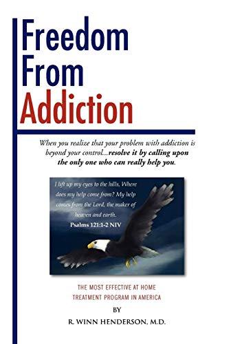 Freedom from Addiction By R Winn M D Henderson