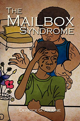 The Mailbox Syndrome By Derrick G Arjune