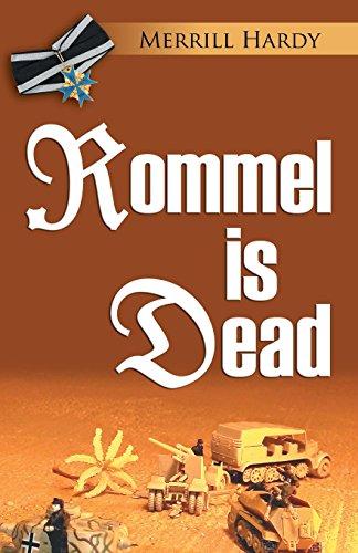 Rommel Is Dead By Merrill Hardy