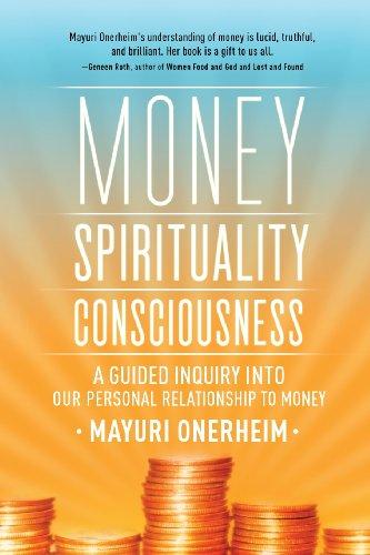 Money - Spirituality - Consciousness By Mayuri Onerheim
