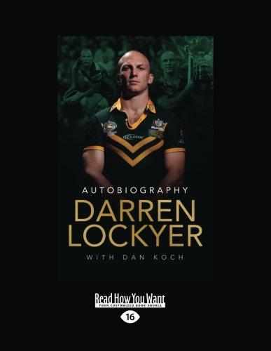 Darren Lockyer - Autobiography By Darren Lockyer and Dan Koch