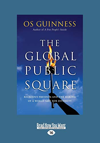 The Global Public Square By Os Guinness