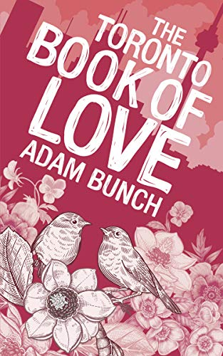 The Toronto Book of Love By Adam Bunch