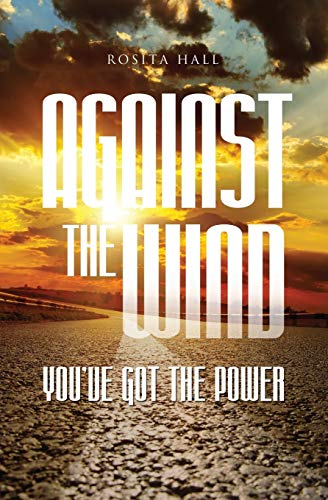 Against the Wind By Rosita Hall