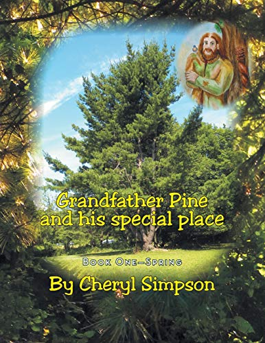Grandfather Pine and His Special Place By Cheryl Simpson (Flinders University Adelaide Australia)