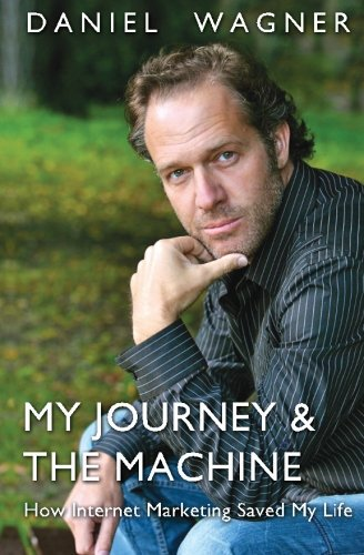 My Journey & The Machine By Daniel Wagner