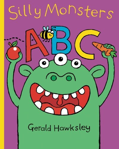 Silly Monsters ABC By Hawksley, Gerald