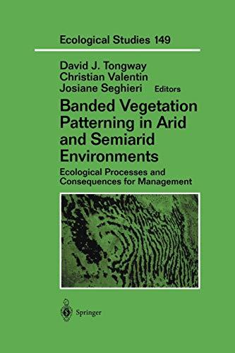Banded Vegetation Patterning in Arid and Semiarid Environments By David J. Tongway