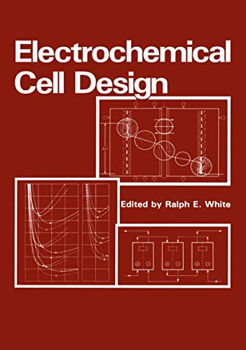 Electrochemical Cell Design By R.E. White