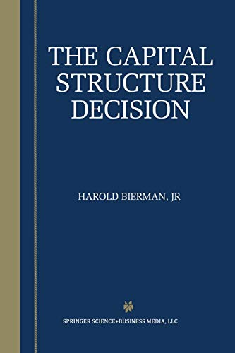 The Capital Structure Decision By Harold Bierman Jr.