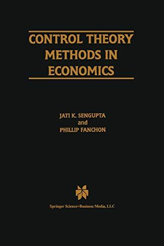 Control Theory Methods in Economics By Jati Sengupta