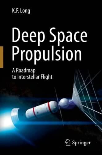 Deep Space Propulsion By K. F. Long