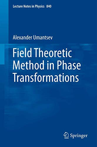 Field Theoretic Method in Phase Transformations By Alexander Umantsev