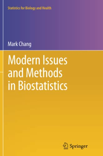 Modern Issues and Methods in Biostatistics By Mark Chang