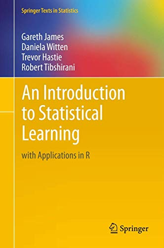 An Introduction to Statistical Learning: with Applications in R by Gareth James