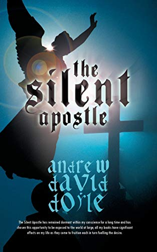 The Silent Apostle By Andrew David Doyle