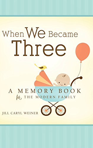 When We Became Three By Jill Caryl Weiner