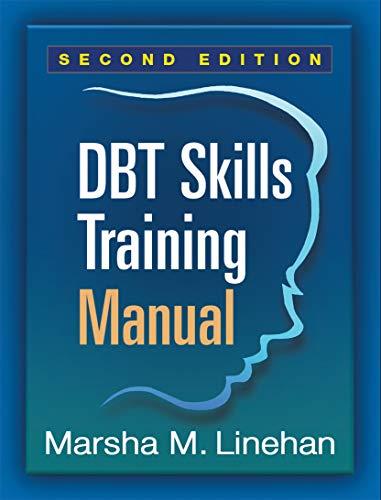 DBT Skills Training Manual By Marsha M. Linehan (University of Washington (Emeritus), Seattle, United States)
