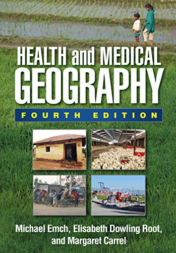 Health and Medical Geography By Michael Emch (University of North Carolina at Chapel Hill, United States)