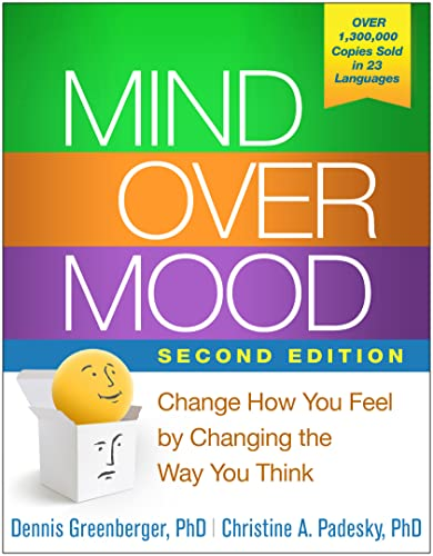Mind Over Mood, Second Edition By Dennis Greenberger (University of California, Irvine, USA; and Anxiety and Depression Center, Newport Beach, USA)