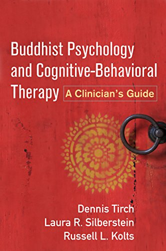 Buddhist Psychology and Cognitive-Behavioral Therapy By Dennis Tirch (The Center for Compassion Focused Therapy, United States)