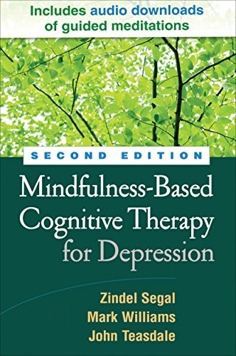 Mindfulness-Based Cognitive Therapy for Depression By Zindel V. Segal (University of Toronto-Scarborough, Canada)