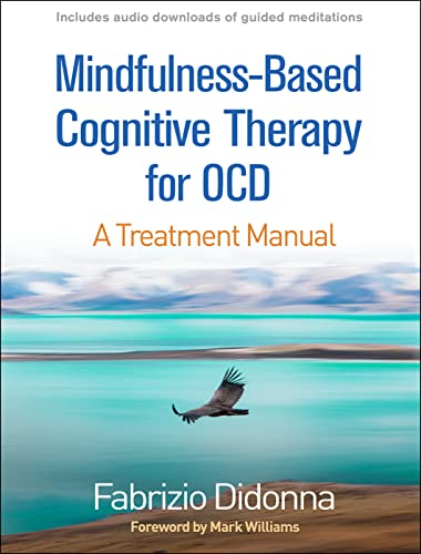 Mindfulness-Based Cognitive Therapy for OCD By Fabrizio Didonna (PsyD, Institute for Lifelong Learning, University of Barcelona, Spain)