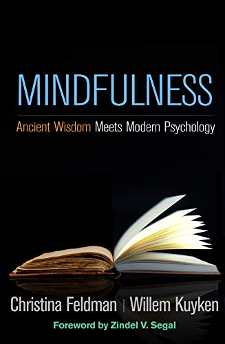 Mindfulness By Willem Kuyken (PhD, Department of Psychiatry, University of Oxford, UK)