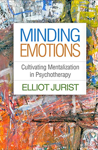 Minding Emotions By Elliot Jurist (The Graduate Center and the City College of New York, City University of New York)