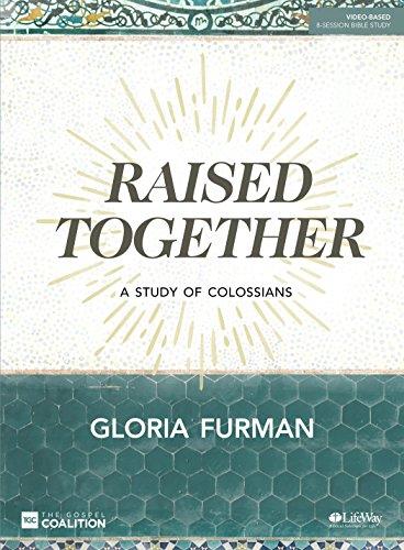 Raised Together Bible Study Book By Gloria Furman
