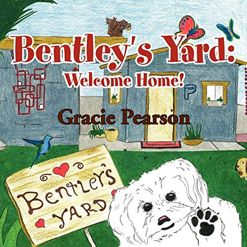 Bentley's Yard By Gracie Pearson