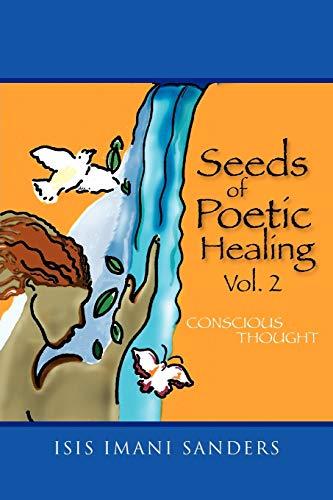 Seeds of Poetic Healing Vol. 2 By Isis Imani Sanders