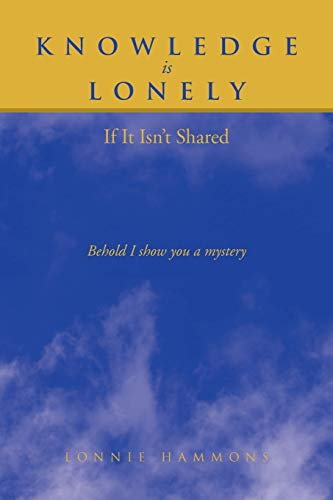 Knowledge Is Lonely By Lonnie Hammons