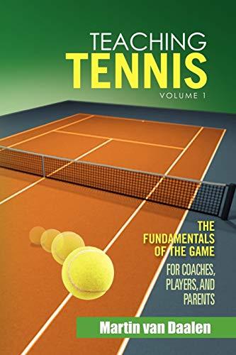 Teaching Tennis Volume 1 By Martin Van Daalen