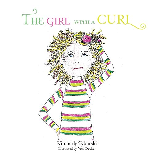 The Girl with a Curl By Kimberly Tyburski