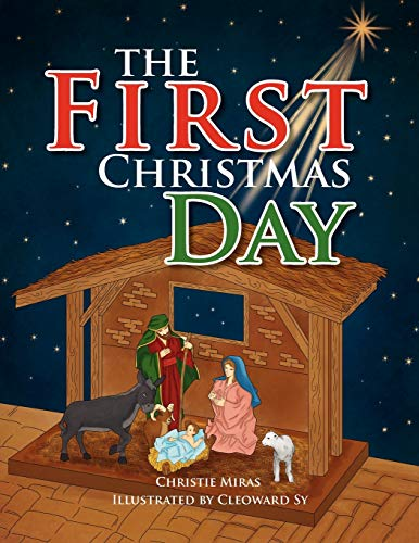 The First Christmas Day By Christie Miras