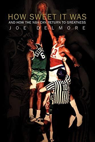 How Sweet It Was By Joe Delmore