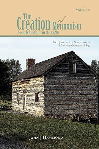 Volume II the Creation of Mormonism By John J Hammond
