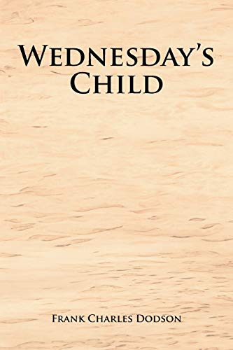 Wednesday's Child By Frank Charles Dodson