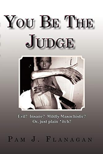 You Be the Judge By Pam J Flanagan