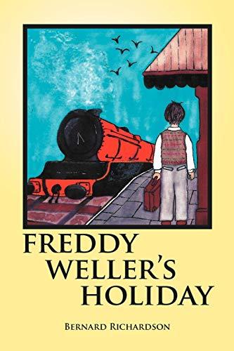 Freddy Weller's Holiday By Bernard Richardson