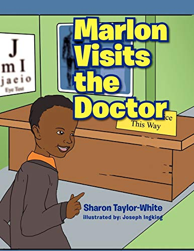 Marlon Visits the Doctor By Sharon Taylor-White
